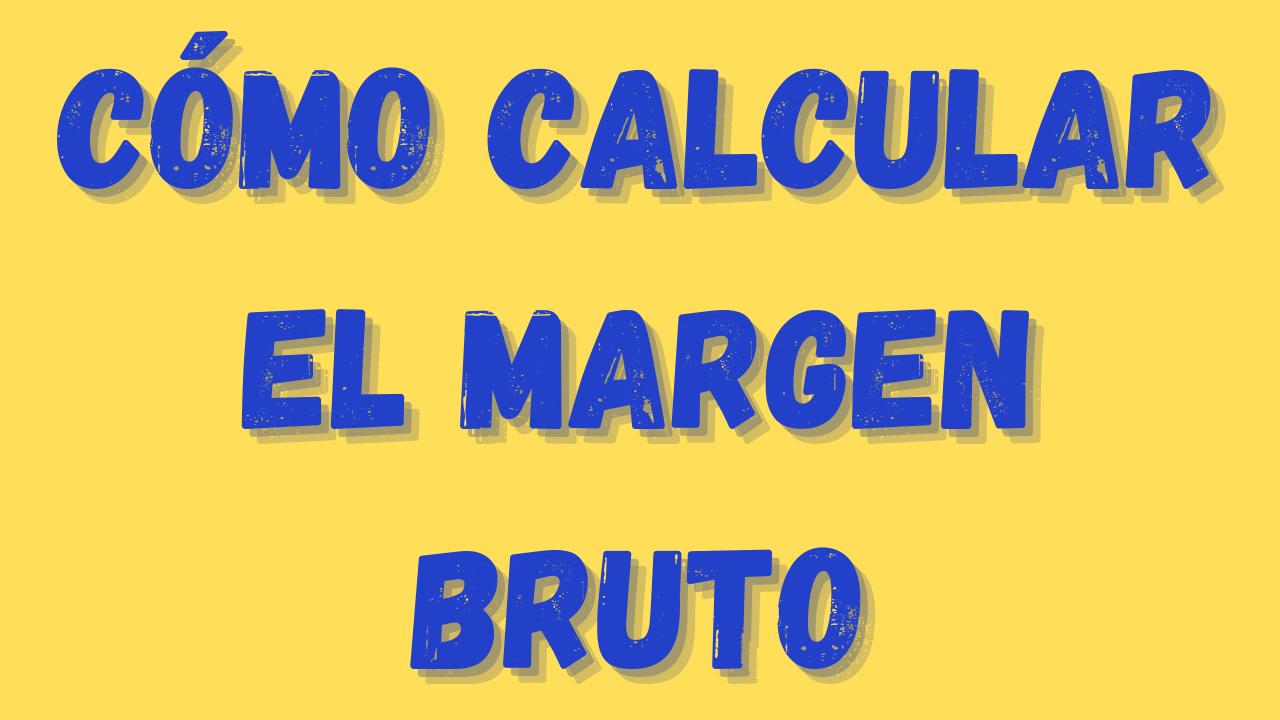 Margen Bruto