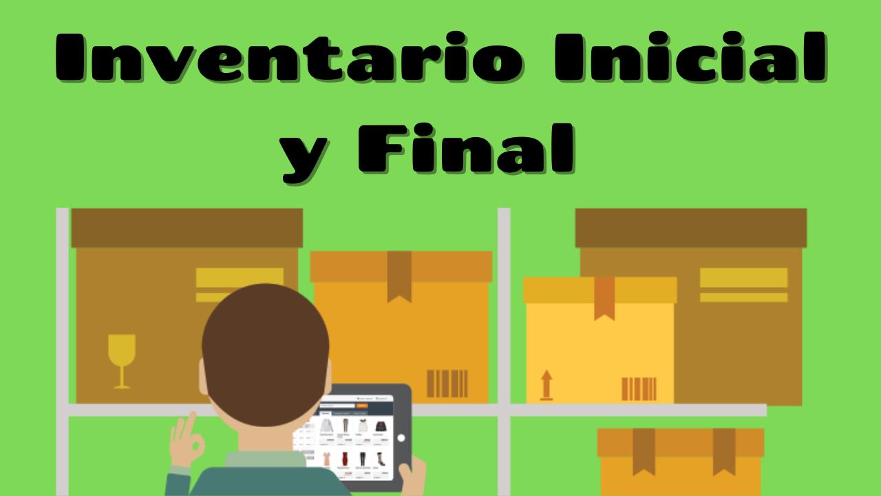 Inventario Inicial y Final