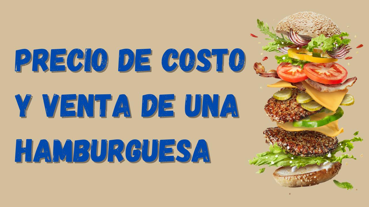 Precio de Costo y Venta Hamburguesa