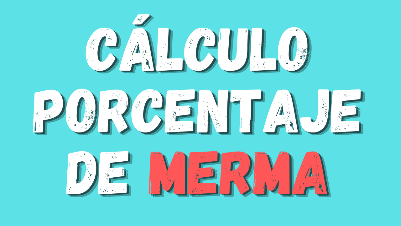 Calculo Porcentaje de Merma