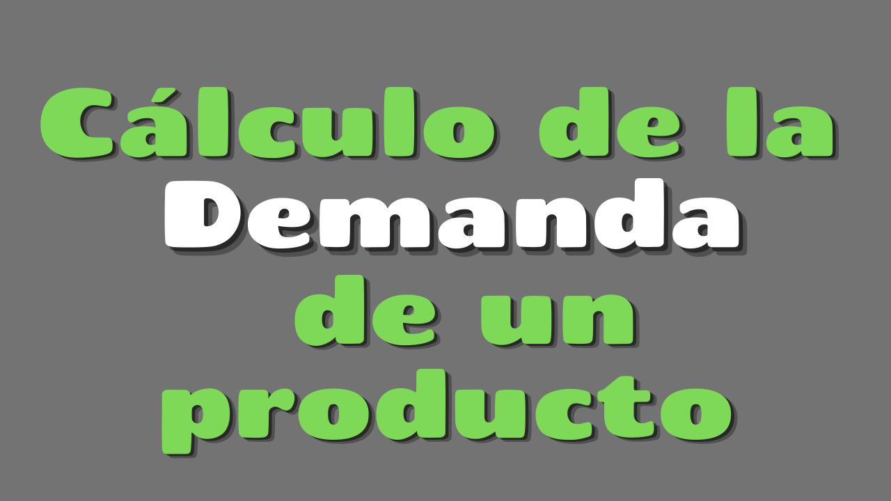 Cálculo de la Demanda de un Producto